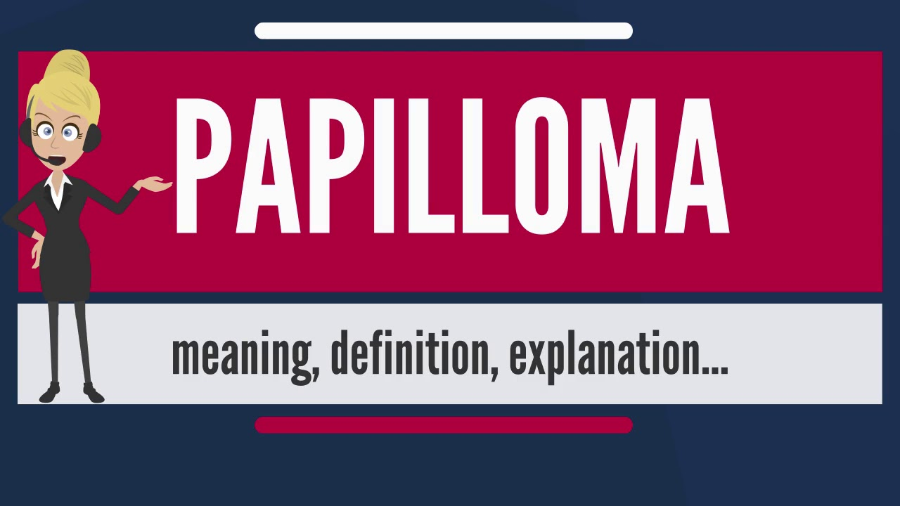 what is the meaning of papilloma)